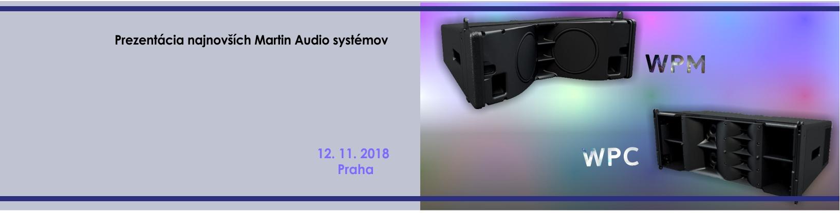 prezentácia najnovších zvukových systémov Martin Audio - WPC a WPM, 12.11.2018, Praha